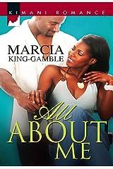 All About Me (Kimani Romance) Kindle Edition
