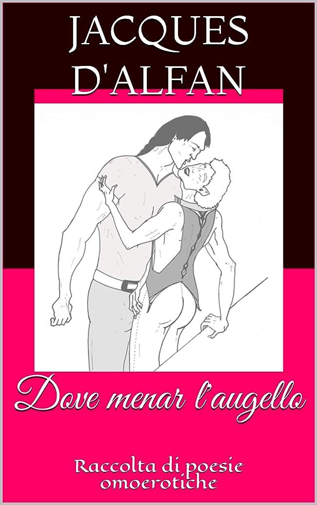 接尾辞コンサルタントベーリング海峡Dove menar l'augello: Raccolta di poesie omoerotiche (Italian Edition)