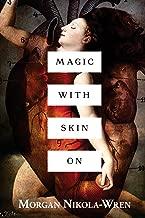 Magic with Skin On