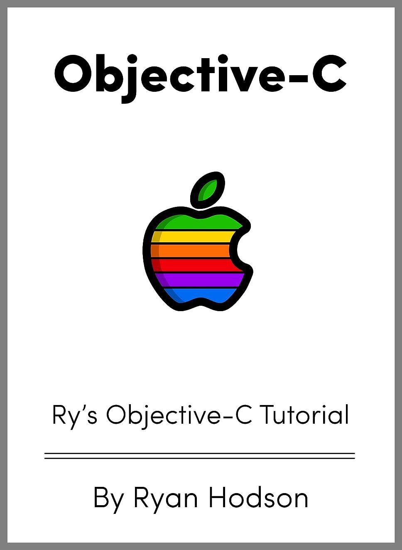 シリアルルビー廃止するRy's Objective-C Tutorial (English Edition)