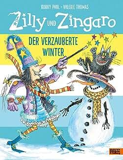 Zilly und Zingaro. Der verzauberte Winter: Vierfarbiges Bilderbuch