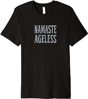 Funny Yoga Shirts - Namaste Ageless - Spiritual T-Shirts