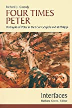 Four Times Peter: Portrayals of Peter in the Four Gospels and at Philippi (Interfaces)
