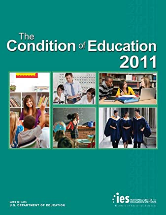 The Condition of Education 2011 (English Edition)