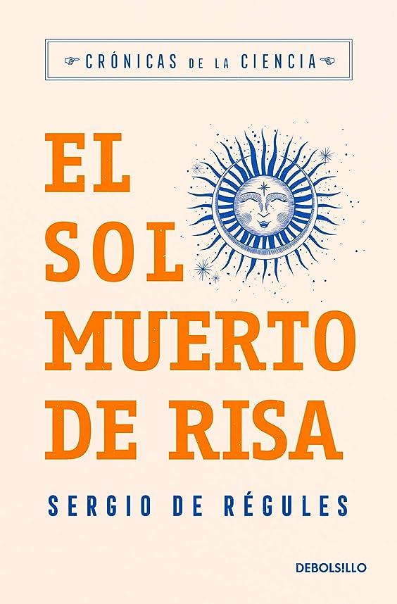 冷ややかな会話満足させるEl sol muerto de risa (Crónicas de la ciencia) (Spanish Edition)