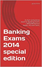 Banking Exams 2014 special edition: A short and precise book for Banking Exams ( IBPS/SBI/Various banks -PO and Clerk )