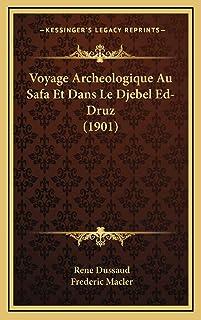 Voyage Archeologique Au Safa Et Dans Le Djebel Ed-Druz (1901)