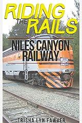 Riding the Rails: Niles Canyon Railway Kindle Edition