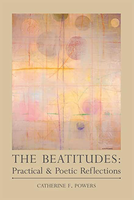 The Beatitudes: Practical & Poetic Reflections (English Edition)