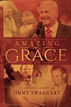 AMAZING GRACE (An Autobiography by Jimmy Swaggart)