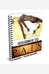 Goodbye to Pain Kindle Edition