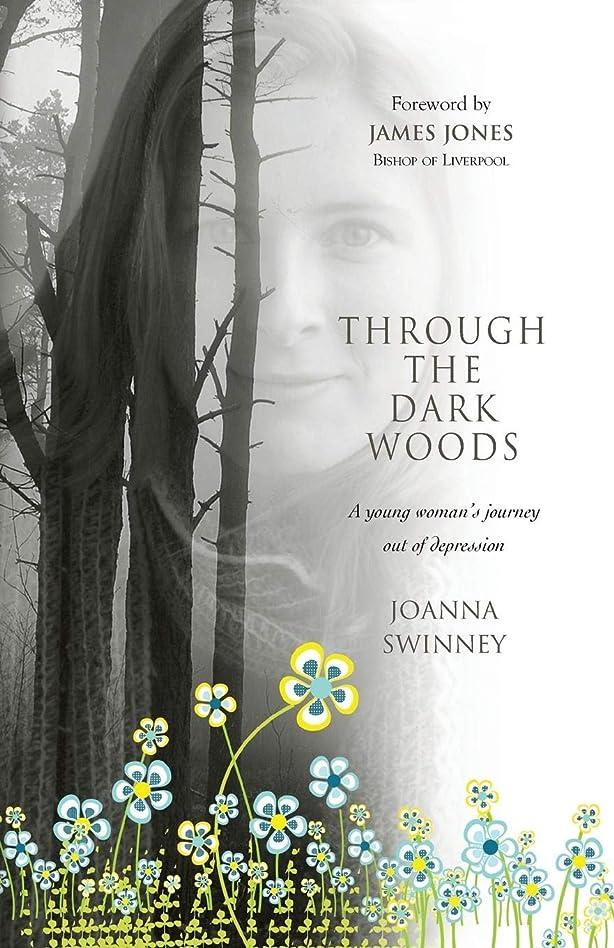 金銭的な行動引き出すThrough the Dark Woods: A Young Woman's Journey Out of Depression