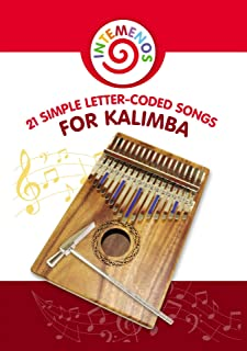 21 Simple Letter-Coded Songs for Kalimba: Kalimba Easy Play Sheet Music for Beginners