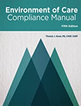 Environment of Care Compliance Manual, Fifth Edition