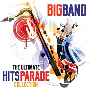 Big Band The Ultimate Hits Parade Collection