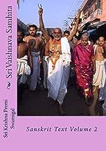 Sri Vaishnava Samhita: Sanskrit Text Volume 2 (Sanskrit Edition)