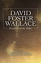 David Foster Wallace: Presences of the Other