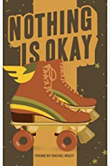 Nothing Is Okay (Button Poetry) Kindle Edition