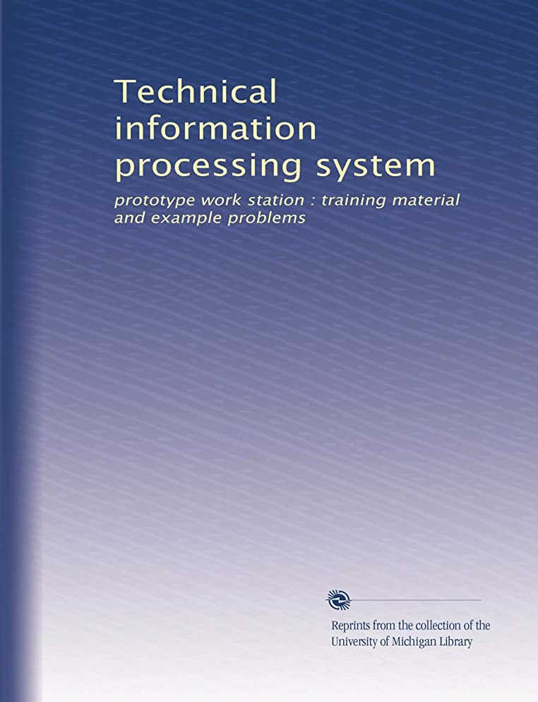 Technical information processing system: prototype work station : training material and example problems