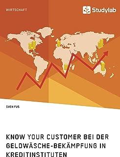 Know Your Customer bei der Geldwäsche-Bekämpfung in Kreditinstituten (German Edition)