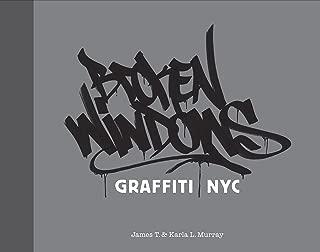 Broken Windows: Graffiti NYC