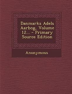 Danmarks Adels Aarbog, Volume 12... - Primary Source Edition (Danish Edition)