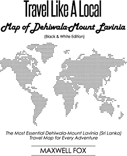 Travel Like a Local - Map of Dehiwala-Mount Lavinia (Black and White Edition): The Most Essential Dehiwala-Mount Lavinia (Sri Lanka) Travel Map for Every Adventure