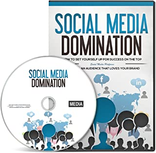 Social Media Domination: How To Set Yourself Up For Success On The Top Social Media Platforms And Build An Audience That Loves Your Brand!