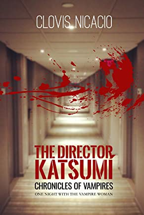 The director Katsumi: One night with the vampire woman. (Chronicles of Vampires Book 1) (English Edition)