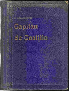 CAPITAN DE CASTILLA: NOVELA HISTORICA Captain from Castile