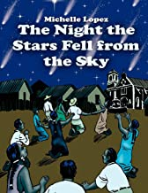 The Night the Stars Fell from the Sky