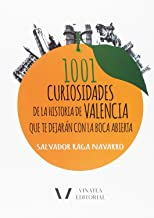 1001 curiosidades de la historia de Valencia que te dejarán