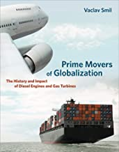 Prime Movers of Globalization: The History and Impact of Diesel Engines and Gas Turbines (English Edition)