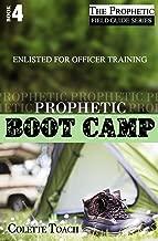 Prophetic Boot Camp (The Prophet's Field Guide Series) (Volume 4)