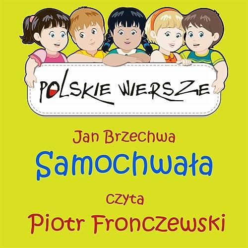 Polskie Wiersze Jan Brzechwa Samochwala By Piotr