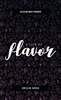 Life As She Does It Presents: A Life of Flavor