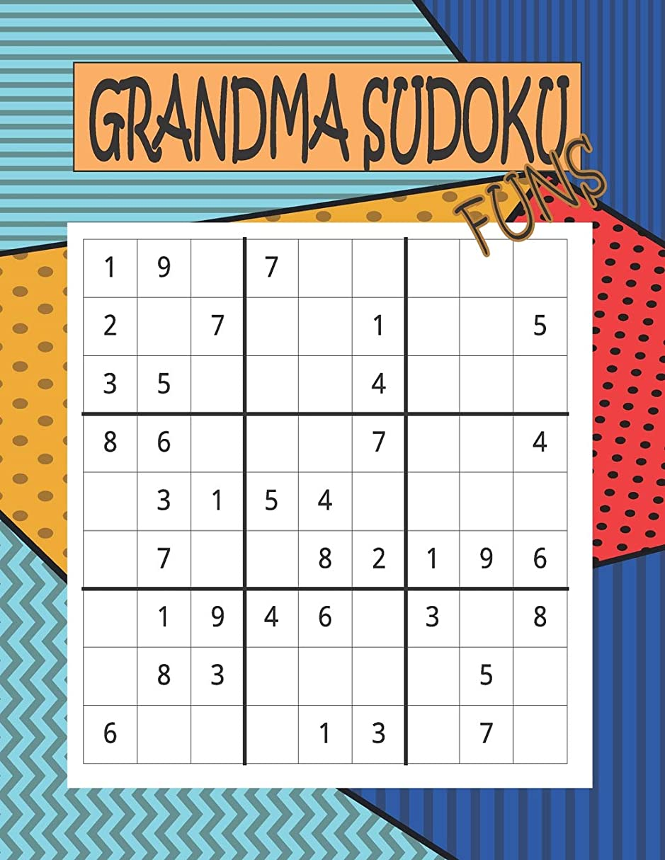 キリスト教脱臼するダイジェストGrandma Sudoku Funs: 100 Games for Sudoku Puzzles Easy to Medium : One puzzle per page with your room to work and thinking match brain training Games for Adults (Have all answers) Vol.2