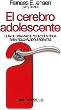 El cerebro adolescente: Guía de una madre neurocientífica para educar adolescentes (NO FICCIÓN) (Spanish Edition)