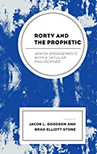 Rorty and the Prophetic: Jewish Engagements with a Secular Philosopher