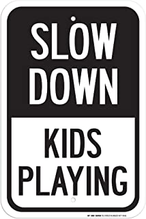 Slow Down Kids Playing Sign - 12