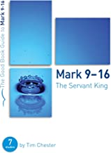 Mark 9-16: The Servant King (Good Book Guides)