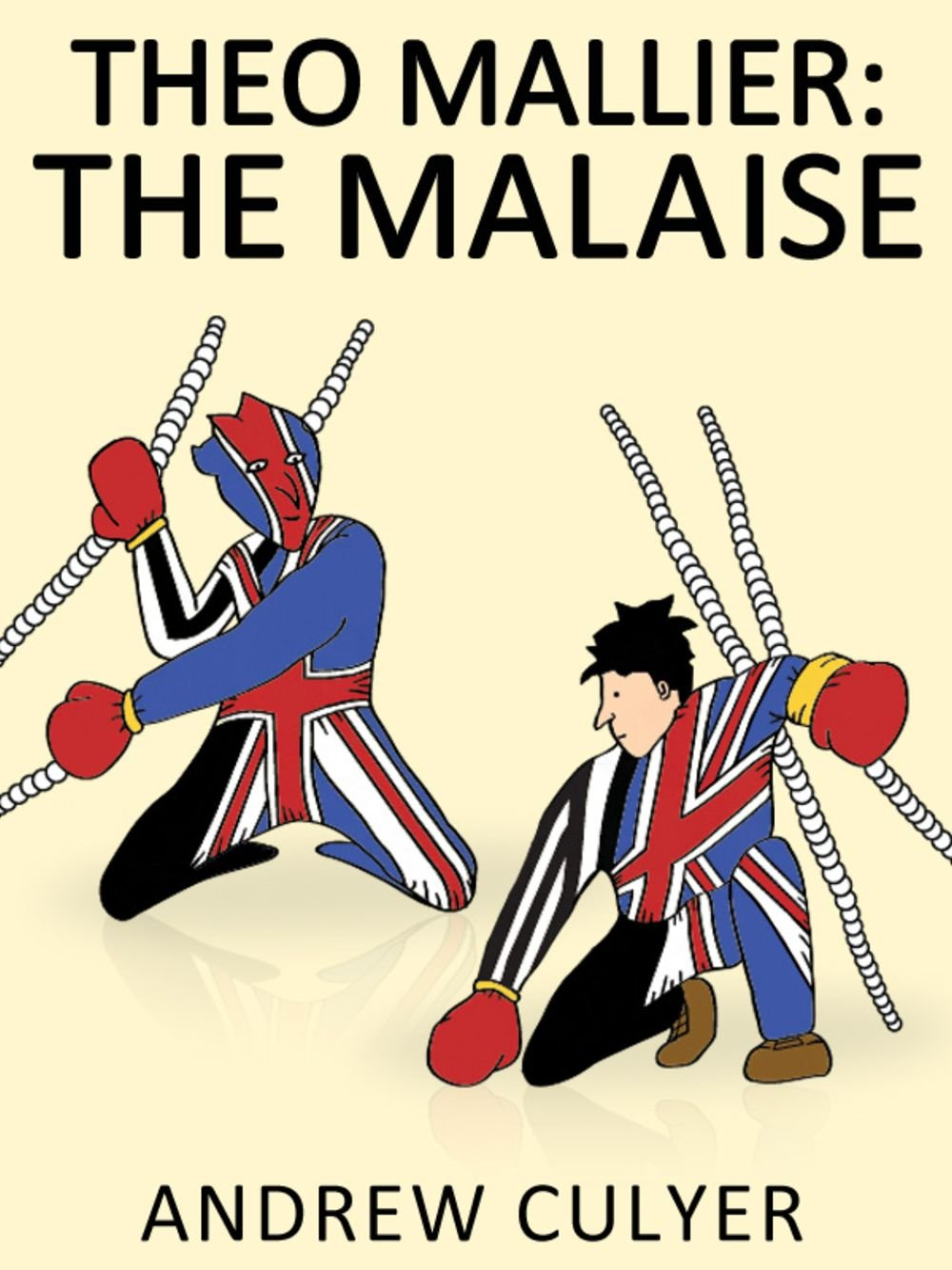 Theo Mallier: The Malaise (Political Fiction) (The Theo Mallier Story Book 6) (English Edition)
