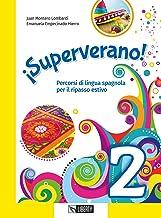 ¡Superverano! Percorsi di lingua spagnola per il ripasso estivo. Con File audio per il download (Vol. 2)
