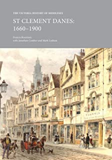 The Victoria History of Middlesex: St Clement Danes, 1660-1900 (VCH Shorts)