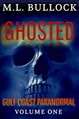 Ghosted (Gulf Coast Paranormal Trilogy Book 1) Kindle Edition