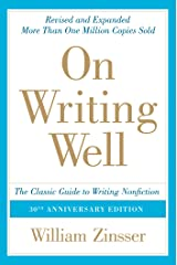 On Writing Well, 30th Anniversary Edition: An Informal Guide to Writing Nonfiction Kindle Edition