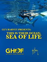 Guy Harvey Presents: This is Their Ocean: Sea of Life