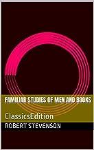 Familiar studies of men and books: ClassicsEdition (English Edition)