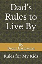 Dad's Rules to Live By: Rules for My Kids