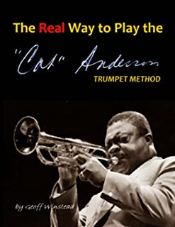 The Real Way To Play The Cat Anderson Trumpet Method